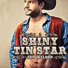 A Shiny Tin Star (       UNABRIDGED) by Jon Wilson Narrated by Ken Zea