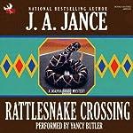 Rattlesnake Crossing: A Brady Novel of Suspense | J. A. Jance