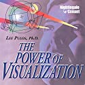 The Power of Visualization Audiobook by Lee Pulos Narrated by Lee Pulos