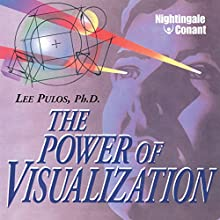 The Power of Visualization (       UNABRIDGED) by Lee Pulos Narrated by Lee Pulos