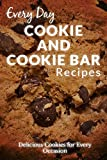 Cookie and Cookie Bar Recipes: Scrumptious, Sweet and Savory Cookie Recipes (Everyday Recipes)
