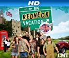My Big Redneck Vacation 3 [HD]: My Big Redneck Vacation 2 [HD]