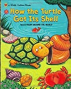 How the Turtle Got Its Shell (Little Golden…