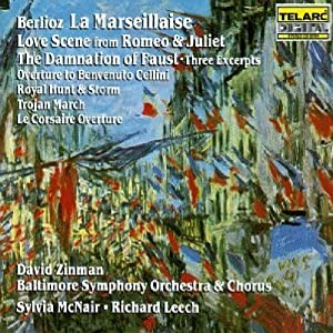 Berlioz: La Marseillaise - Love Scene from Roméo & Juliet - The Damnation of Faust, Three Excerpts, etc... / McNair, Leech, Zinman
