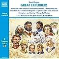 Great Explorers of the World: Marco Polo, Ibn Battuta, Vasco Da Gama, Christopher Columbus, Ferdinand Magellan, Captain Cook, Lewis and Clark, ... Mission to the Moon (Naxos Junior Classics)