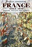 img - for France Since 1870: Culture, Politics and Society book / textbook / text book