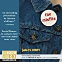 The Misfits (       UNABRIDGED) by James Howe Narrated by Spencer Murphy, the Full Cast Family