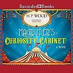 Magruder's Curiosity Cabinet   H. P. Wood