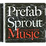 Let's Change The World With Musicby Prefab Sprout