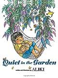 Quiet in the Garden (0061552070) by Aliki