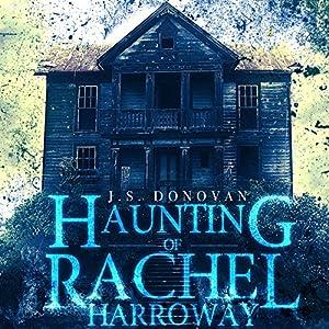 The Haunting of Rachel Harroway: The Beginning, Book 0 Hörbuch von J. S. Donovan Gesprochen von: Aundrea Mitchell
