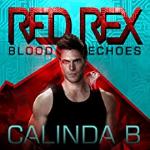 Red Rex: Blood Echoes Audiobook by Calinda B. Narrated by S. Johnson