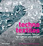 Techno Textiles 2: Revolutionary Fabrics for Fashion and Design (Second Edition) (Bk. 2)