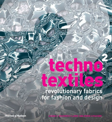 Techno Textiles 2: Revolutionary Fabrics for Fashion and Design: Bk. 2