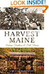 Harvest Maine: Autumn Traditions and...