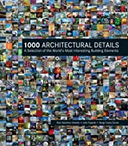 Free 1000 Architectural Details: A Selection of the World's Most Interesting Building Elements Ebook & PDF Download
