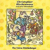 Der kleine Drückeberger (Christopher Kirchenmaus und seine Mäuselieder 3)   Gertrud Schmalenbach