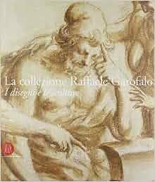 La collezione Raffaele Garofalo. I disegni e le sculture