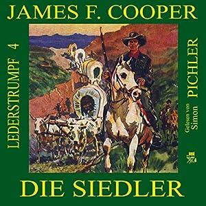 Die Siedler (Lederstrumpf 4) Hörbuch