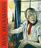 img - for Max Beckmann by Bieber, Susanne, Buenger, Barbara, Haxthausen, Charles, Lloy (2003) Hardcover book / textbook / text book