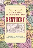 img - for A Concise History of Kentucky by Klotter, James C., Klotter, Freda C. (2008) Hardcover book / textbook / text book