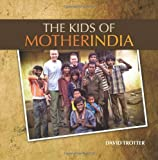 The Kids of MOTHER INDIA (1935798073) by Trotter, David