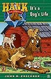 It's a Dog's Life (Hank the Cowdog, No. 3) (0141303794) by Erickson, John R.