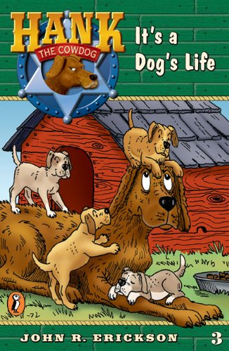 It's a Dog's Life (Hank the Cowdog, No. 3)