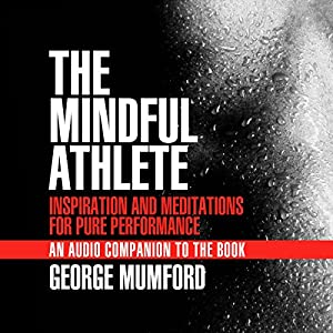 The Mindful Athlete Audio Companion Speech