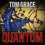 Quantum | Tom Grace