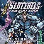 Sentinels: A Distant Star: The Sentinels, Volume 2 | Van Allen Plexico