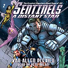 Sentinels: A Distant Star: The Sentinels, Volume 2 Audiobook by Van Allen Plexico Narrated by Pete Milan