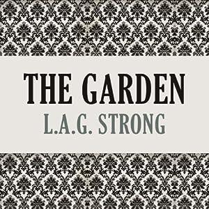 The Garden | [L. A. G. Strong]