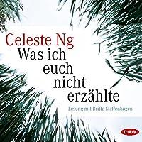 Was ich euch nicht erzählte Hörbuch von Celeste Ng Gesprochen von: Britta Steffenhagen