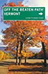 Vermont Off the Beaten Path�: A Guide...