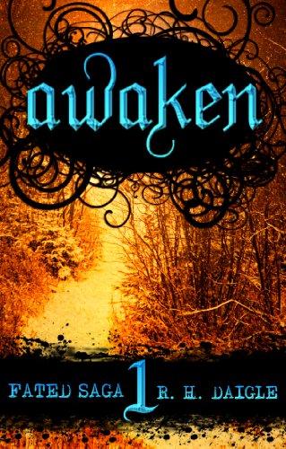 Awaken (Book One) (Fated Saga, Contemporary Fantasy Series) by Rachel D'Aigle