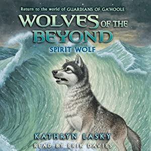 Spirit Wolf: Wolves of the Beyond, Book 5 | [Kathryn Lasky]