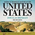 American Heritage History of the United States Audiobook by Douglas Brinkley Narrated by Eric Martin