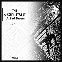 The Angry Street: A Bad Dream (       UNABRIDGED) by G. K. Chesterton Narrated by Glenn Hascall