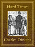 Hard Times: Premium Edition (Unabridged, Illustrated, Table of Contents)