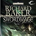 Swordmage: Forgotten Realms: Blades of the Moonsea, Book 1   Richard Baker