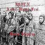 Juden Arbeit Macht Frei | James Stephens