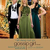 Gossip Girl: I Will Always Love You: A Gossip Girl Novel | Cecily von Ziegesar