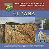 Guyana (Discovering South America: History, Politics, and Culture) by Bob Temple (2015-11-28)