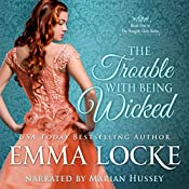 The Trouble with Being Wicked: The Naughty Girls, Book 1 | Emma Locke