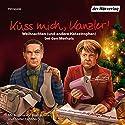 Küss mich, Kanzler!: Weihnachten (und andere Katastrophen) bei den Merkels Hörspiel von Stefan Lehnberg Gesprochen von: Stefan Lehnberg, Antonia Isabella von Romatowski