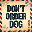 Don't Order Dog: Jeri Halston, Book 1 Audiobook by C. T. Wente Narrated by Paul Michael