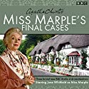 Miss Marple's Final Cases: Three new BBC Radio 4 full-cast dramas Radio/TV Program by Agatha Christie Narrated by June Whitfield
