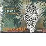 Amazonie : Cahier de coloriage