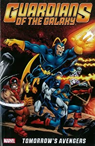 Guardians of the Galaxy: Tomorrow's Avengers - Volume 1 by Steve Gerber, Chris Claremont, Gerry Conway and Len Wein
